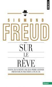 Freud Sur le rêve - Se souvenir de ses rêves