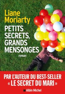 Petits secrets grands mensonges - Liane Moriarty