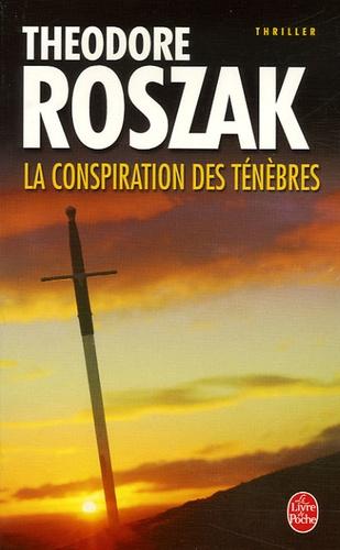 La Conspiration des ténèbres, de Theodore Roszak